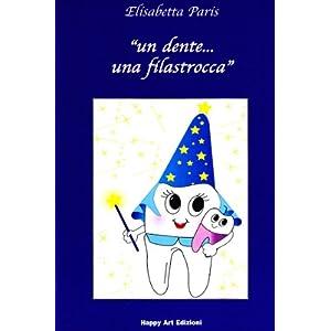 Un dente... una filastrocca. Ediz. illustrata 9 spesavip