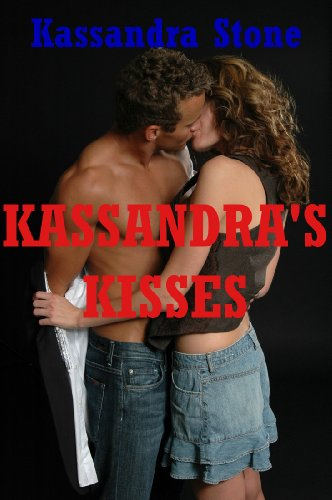 Kassandra's Kisses: Five Explicit Sex Erotica Stories
