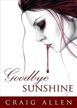 Goodbye Sunshine by [Allen, Craig]