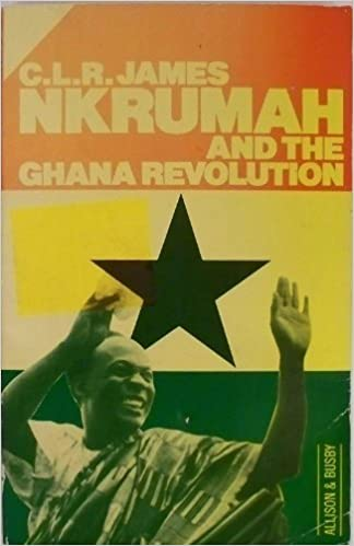 Book The Nkrumah and the Ghana Revolution by C.L.R. James (1982-03-01)