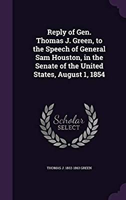 Reply of Gen  Thomas J  Green, to the Speech of General Sam