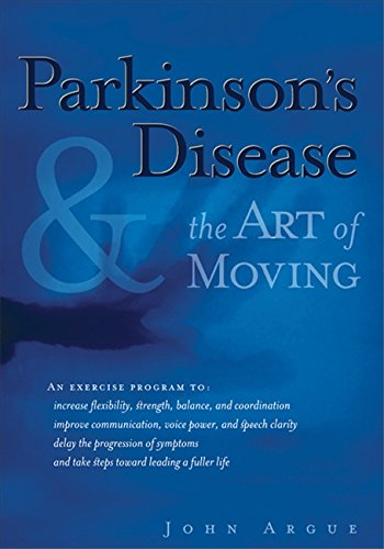 Parkinson's Disease & the Art of Moving (A Manual Of Diseases Of The Nervous System)