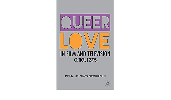 queer love in film and television pullen christopher demory pamela