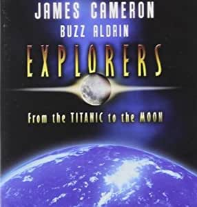 Explorers: From Titanic To The Moon
