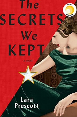 The Secrets We Kept: A novel by [Prescott, Lara]