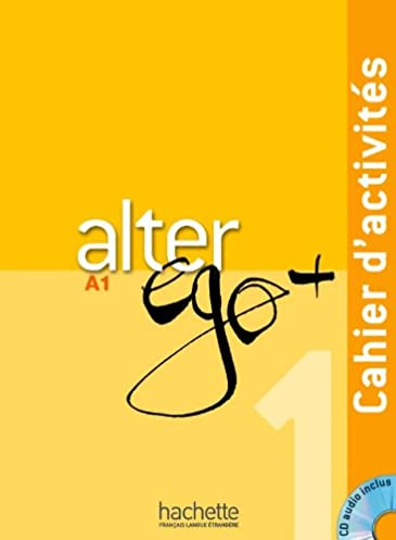 alter ego 1 cahier d activit s cd audio french edition rh amazon com Alter Ego Hair Products alter ego a1 guide pdf