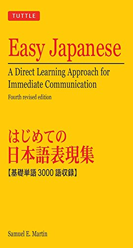 Easy Japanese: A Direct Learning Approach for Immediate Communication (Tuttle Language Library)