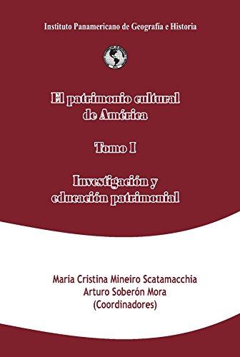 El patrimonio cultural de América, tomo I: Investigación y educación patrimonial (Spanish Edition)