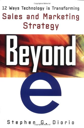 Beyond  E   12 Ways Technology Is Transforming Sales   Marketing