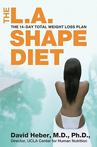 The L.A. Shape Diet: The 14-Day Total Weight Loss Plan pdf epub