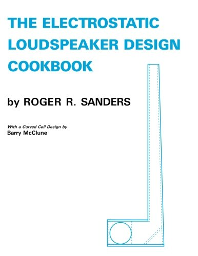 The Electrostatic Loudspeaker Design Cookbook
