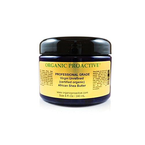 ORGANIC PROACTIVE, PROFESSIONAL GRADE, Virgin Unrefined (certified organic) African Shea Butter 8 Fl.Oz / 240 Ml