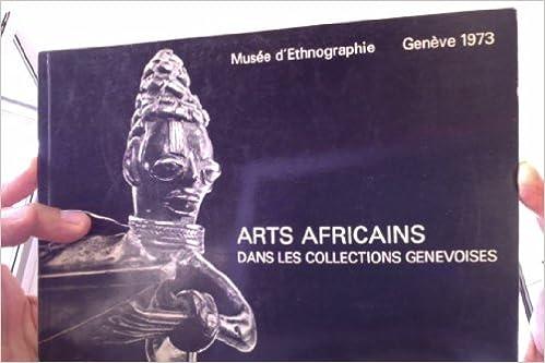 Google ebooks gratuit à télécharger Arts Africains Dans Les Collections Genevoises B002VJ9VTY PDF ePub MOBI