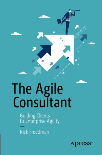 The Agile Consultant: Guiding Clients To Enterprise Agility