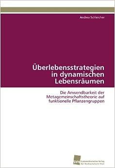 Book Überlebensstrategien in dynamischen Lebensräumen: Die Anwendbarkeit der Metagemeinschaftstheorie auf funktionelle Pflanzengruppen