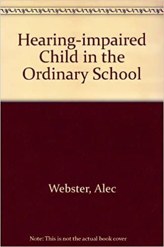 Ebooks téléchargeables en ligne The Hearing-Impaired Child in the Ordinary School by Alec Webster in French RTF