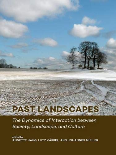 Past Landscapes: The Dynamics of Interaction Between Society, Landscape, and Culture