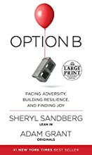 Option B: Facing Adversity, Building Resilience, and Finding Joy (Random House Large Print)