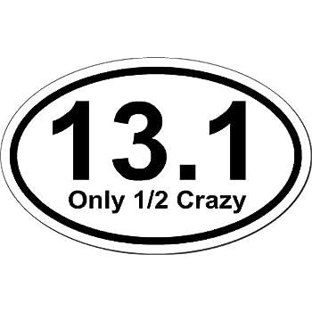 13 1 only half crazy 5 5 x 3 5 oval euro bumper sticker 5 1