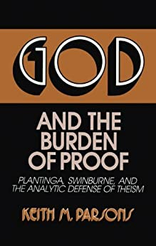 God and the Burden of Proof (Frontiers of Philosophy) by [Parsons, Keith M.]