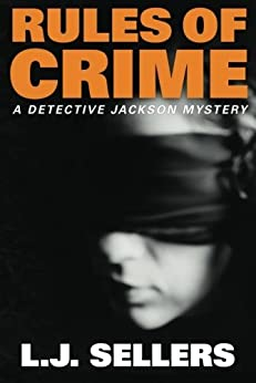 Rules of Crime (A Detective Jackson Mystery) by [Sellers, L.J.]