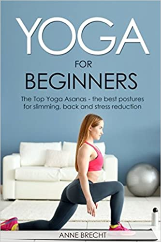 Yoga for beginners: The Top Yoga Asanas - the best postures ...