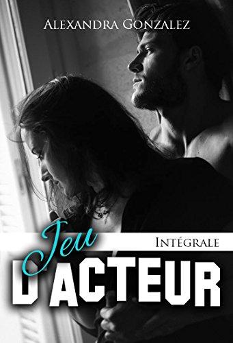 Jeu d'acteur INTÉGRALE (French Edition)