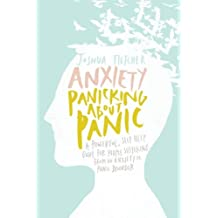Anxiety: Panicking about Panic: A powerful, self-help guide for those suffering from an Anxiety or Panic Disorder (Panic Attacks, Panic Attack Book)