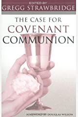 The Case for Covenant Communion Paperback