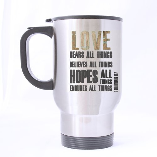 LOVE BEARS ALL THINGS BELIEVES ALL THINGS HOPES ALL THINGS ENDURES ALL THINGS 1 Corinthians 13:7 Stainless Steel 14 oz Travel Mug (sliver),Bible Quotes Coffee Mug(Two Sides)