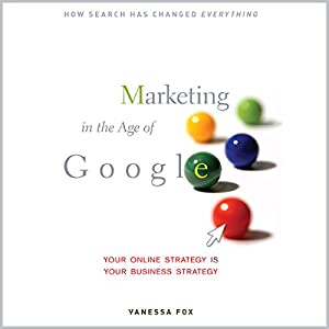 Marketing in the Age of Google Hörbuch