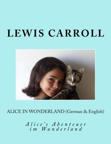 Alice in Wonderland (German & English): Alices Abenteuer im Wunderland (German and English Edition)