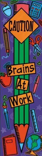 45 x 12 Inches Caution Brains at Work Eureka Vertical Classroom Banner 849550