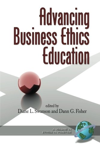 Advancing Business Ethics Education (Ethics in Practice (Paperback))