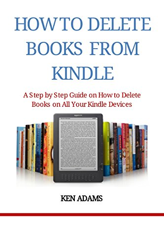 ((INSTALL)) HOW TO DELETE BOOKS FROM KINDLE: A Step By Step Guide On How To Delete Books On All Your Kindle Devices. culata Budget precio variety Zhigang