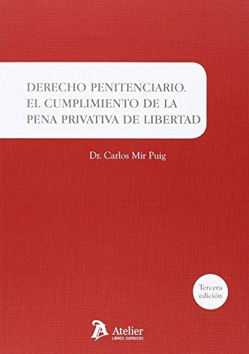 Descargar Libro Derecho Penitenciario. El Cumplimiento De La Pena Privativa De Libertad Carlos Mir Puig