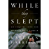 While They Slept: An Inquiry into the Murder of a Family
