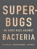img - for Superbugs: An Arms Race against Bacteria book / textbook / text book