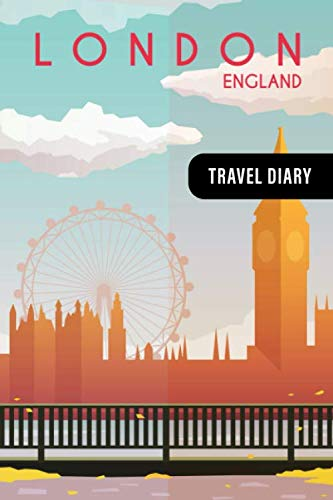 London England: Travel Diary - Blank Sketch Paper Journal for Sketching, Drawing 6x9 - Farewell Welcome Gift Book - Notebook for Vacation, Au Pair, Students Work and Travel, Semester Year Abroad Expat