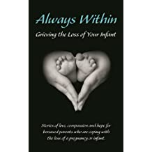 Always Within; Grieving the Loss of Your Infant