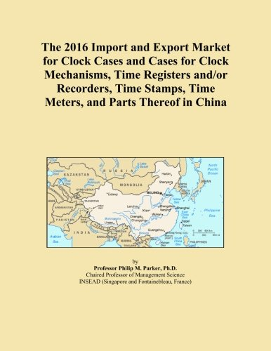 The 2016 Import and Export Market for Clock Cases and Cases for Clock Mechanisms, Time Registers and/or Recorders, Time Stamps, Time Meters, and Parts Thereof in China