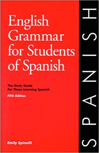 Amazon Com English Grammar For Students Of Spanish The Study Guide