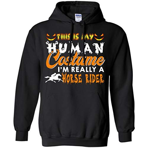 This is My Human Costume I'm Really A Horse Rider Halloween Shirt - Hoodie -