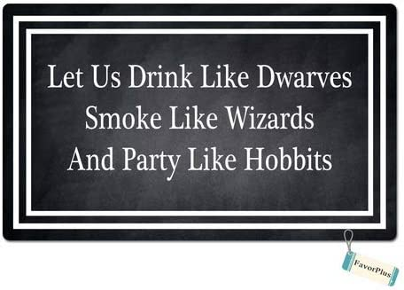 FavorPlus Let Us Drink Like Dwarves Smoke Like Wizards and Party Like Hobbits Funny Entrance Custom Doormat Door Mat Machine Washable Rug Non Slip Mats Bathroom Kitchen Decor Area Rug 15.7X23.6 Inch
