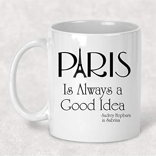 Paris is Always a Good Idea Mug, Eiffel Tower Audrey Hepburn, 11. oz Coffee Cup (Coffee Cup Eiffel)