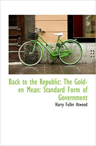 Book Back to the Republic: The Golden Mean: Standard Form of Government