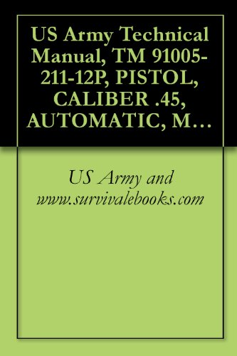 nual, TM 91005-211-12P, PISTOL, CALIBER .45, AUTOMATIC, M1911A1, (NATIONAL MATCH) WITH ADJUSTABLE REAR SIGHT, 1968 (Automatic Sight)