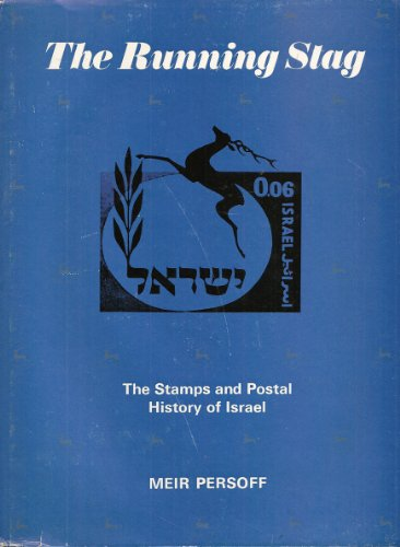 The Running Stag : The Stamps and Postal History of Israel