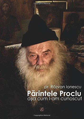 Părintele Proclu, așa cum l-am cunoscut (Romanian Edition)