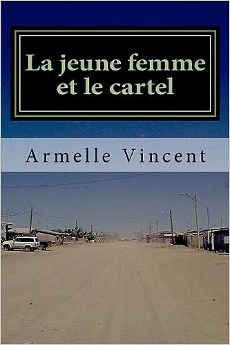 La jeune femme et le cartel: Un narco-roman (French Edition ...